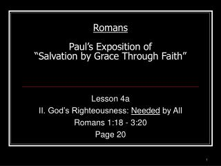 "Romans Paul's Exposition of ""Salvation by Grace Through Faith"""