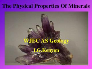 The Physical Properties Of Minerals