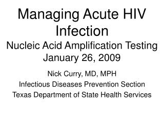Managing Acute HIV Infection Nucleic Acid Amplification Testing January 26, 2009