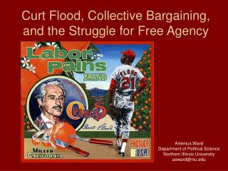 Curt Flood, Collective Bargaining, and the Struggle for Free Agency