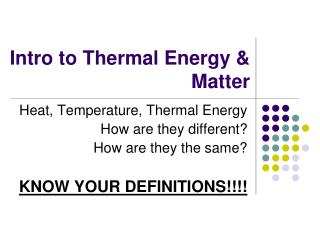 Intro to Thermal Energy & Matter