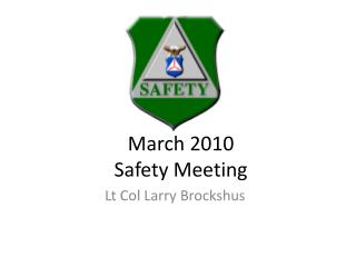 March 2010 Safety Meeting