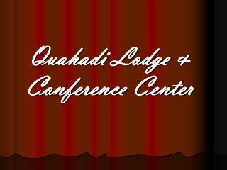 Quahadi Lodge & Conference Center