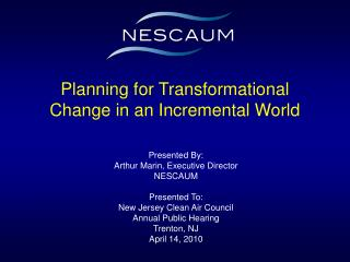 Planning for Transformational Change in an Incremental World
