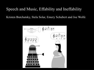 Speech and Music, Effability and Ineffability Kristen Butchatsky, Stela Solar, Emery Schubert and Joe Wolfe