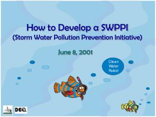 How to Develop a SWPPI (Storm Water Pollution Prevention Initiative)