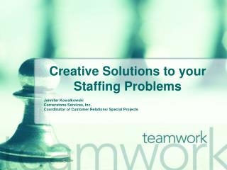 Creative Solutions to your Staffing Problems