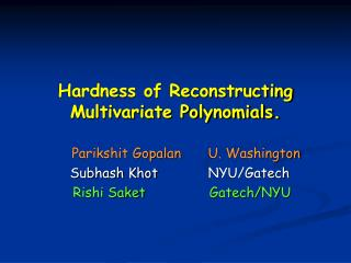 Hardness of Reconstructing Multivariate Polynomials.
