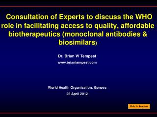 Consultation of Experts to discuss the WHO role in facilitating access to quality, affordable biotherapeutics (monoclona