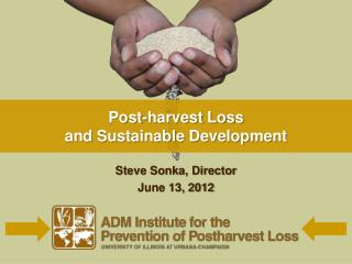 Post-harvest Loss  and Sustainable Development