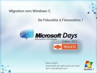 Migration vers Windows 7, De l'obsolète à l'innovation !