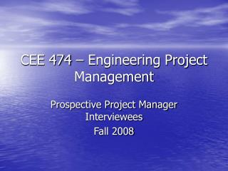 CEE 474 – Engineering Project Management