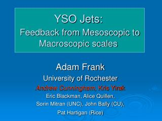 YSO Jets: Feedback from Mesoscopic to Macroscopic scales