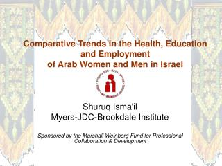 Comparative Trends in the Health, Education and Employment  of Arab Women and Men in Israel