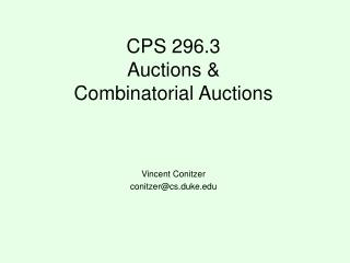 CPS 296.3 Auctions &  Combinatorial Auctions