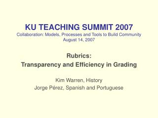 KU TEACHING SUMMIT 2007 Collaboration: Models, Processes and Tools to Build Community August 14, 2007