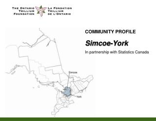 COMMUNITY PROFILE Simcoe-York In partnership with Statistics Canada