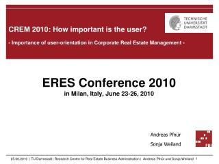 CREM 2010: How important is the user? - Importance of user-orientation in Corporate Real Estate Management -