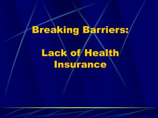 Breaking Barriers: Lack of Health Insurance