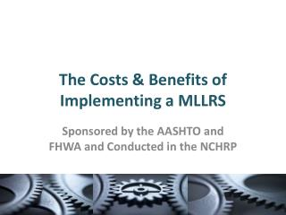 The Costs & Benefits of Implementing a MLLRS