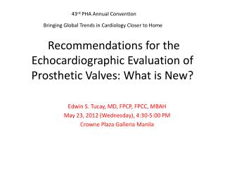 Recommendations for the  Echocardiographic  Evaluation of Prosthetic Valves: What is New?