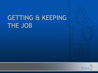 GETTING & KEEPING THE JOB