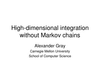 High-dimensional integration without Markov chains