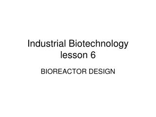 Industrial Biotechnology lesson 6