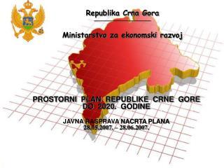 Republika Crna Gora ________________________ Ministarstvo  za ekonomski ra z voj