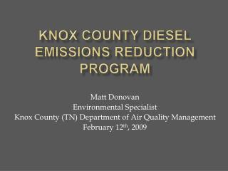 KNOX COUNTY DIESEL EMISSIONS REDUCTION PROGRAM