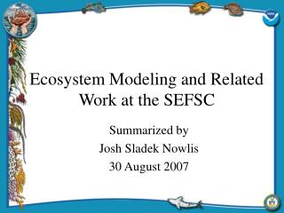 Ecosystem Modeling and Related Work at the SEFSC