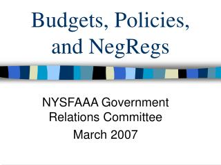 Budgets, Policies, and NegRegs