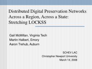Distributed Digital Preservation Networks Across a Region, Across a State: Stretching LOCKSS