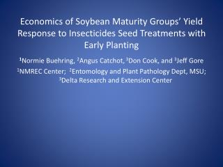 Economics of Soybean Maturity Groups' Yield Response to Insecticides Seed Treatments with Early Planting