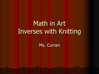 Math in Art  Inverses with Knitting