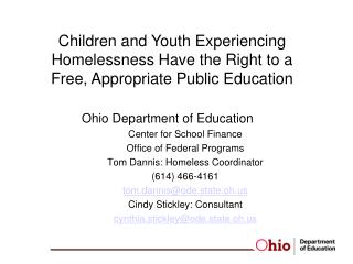 Ohio Department of Education Center for School Finance Office of Federal Programs Tom Dannis: Homeless Coordinator (614)