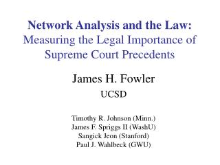 Network Analysis and the Law: Measuring the Legal Importance of Supreme Court Precedents