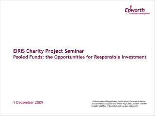EIRIS Charity Project Seminar Pooled Funds: the Opportunities for Responsible Investment