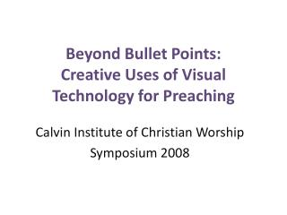 Beyond Bullet Points: Creative Uses of Visual Technology for Preaching