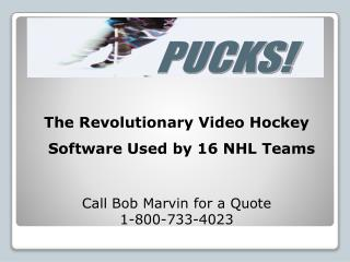 The Revolutionary Video Hockey Software Used by 16 NHL Teams Call Bob Marvin for a Quote 1-800-733-4023