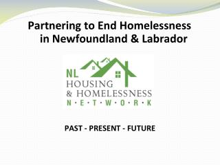 Partnering to End Homelessness                  in Newfoundland & Labrador