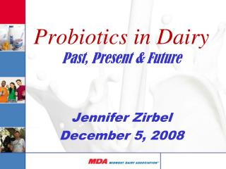 Probiotics in Dairy Past, Present & Future