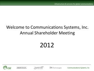 Welcome to Communications Systems, Inc. Annual Shareholder Meeting
