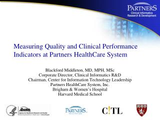 Measuring Quality and Clinical Performance Indicators at Partners HealthCare System