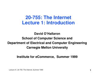 20-755: The Internet Lecture 1: Introduction