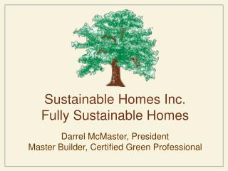 Sustainable Homes Inc. Fully Sustainable Homes