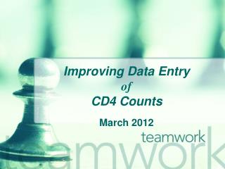 Improving Data Entry  of CD4 Counts