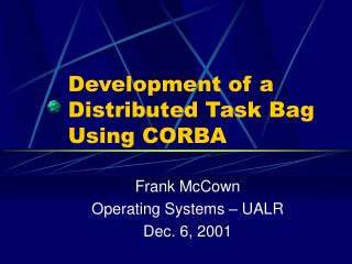Development of a Distributed Task Bag Using CORBA