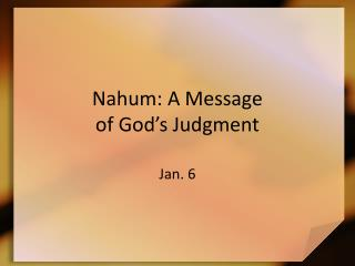 Nahum: A Message  of God's Judgment