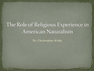 The Role of Religious Experience in American Naturalism